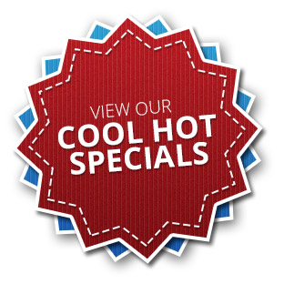 View Our Cool Hot Specials